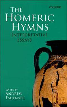 The Homeric hymns : interpretative essays / edited by Andrew Faulkner - Oxford ; New York : Oxford University Press, 2011