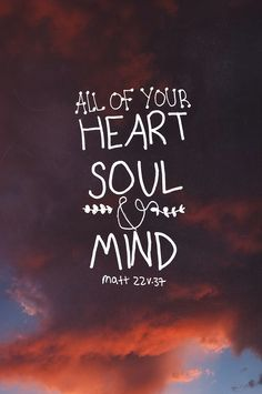 Trust in The Lord with all your heart, soul, and mind. You shall reap the endless blessings of his everlasting mercy.