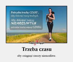 Trzeba czasu aby osiągnąć rzeczy niemożliwe. #bieganie #motywacja
