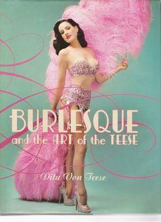 8da691138 Dita Von Teese  current reigning Queen of Burlesque has a fantastic little  book. The
