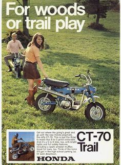 Honda CT-70 Trail Bike I had a 1970 CT-70. I loved that little bike. Would really like to have another.