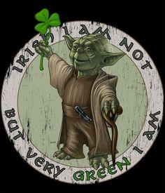 "St Patrick's Day Yoda ""Irish I am not…but very green I am!"""