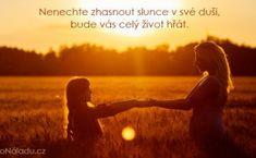 Myšlenka dne | ProNáladu.cz Daughters Day, One Wish, Bude, Motto, Style Guides, Humor, Outdoor, Draw, Outdoors
