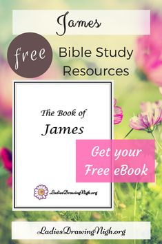 The Book of James — Intro and Resources — Ladies Drawing Nigh Bible Study Lessons, Bible Study Plans, Free Bible Study, Bible Study Journal, Bible Notes, Write Notes, Bible Verses, Book Of James, Girls Bible
