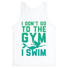 "This cute mermaid swimming shirt features a mermaid and the words ""I don't go to the gym, I swim"" and is perfect for people who love to swim laps, hit the pool, play water polo, train to be a mermaid, train for triathlons, go to the beach, workout, and is ideal for showing the world your swimmer pride!"