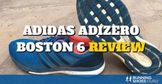 The Adidas Adizero Boston 6 is an uptempo neutral shoe that feels best at faster paces. If you struggle with traditional racing flats giving you enough protection, and you have a fairly narrow foot, the Boston 6 will win you over with the resilient Boost midsole and snappy toe-off