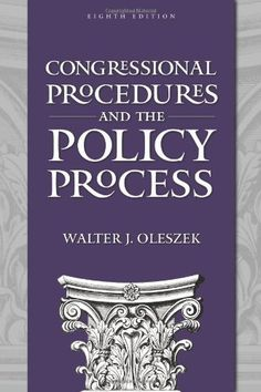 Congressional Procedures and the Policy Process by Walter J. Oleszek, http://www.amazon.com/dp/1604266139/ref=cm_sw_r_pi_dp_o0Eprb0VG5VWY