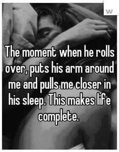 I miss this so damn bad. Not sex, just sleeping together. Feeling hi warm and his arms around me as I drift off to sleep
