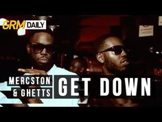 Mercston Ft Ghetts | 'Get Down' [GRM Daily]
