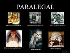 Paralegal What I really do- So glad that I finally found it!