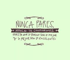 #Emprendedor, ¿eres conformista? The Words, More Than Words, Favorite Quotes, Best Quotes, Love Quotes, Motivational Phrases, Inspirational Quotes, Positive Vibes, Positive Quotes