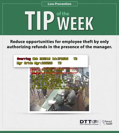 Reduce opportunities for employee theft by only authorizing refunds in the presence of the manager. #DTTLPTips