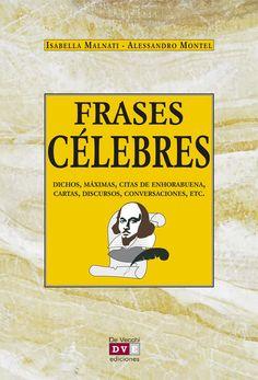 Amazon.com: Frases célebres (Spanish Edition) eBook: Malnati, Isabella, Montel, Alessandro: Kindle Store - De Vecchi Ediciones - DVE - Editorial Devecchi - DVE Publishing - DVE Ediciones