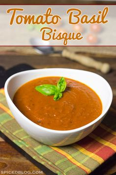 Homemade Tomato Basil Bisque | Spiced