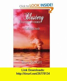 Blustery Weather Storms A Suffering Church (9781434380128) Mary Stewart , ISBN-10: 1434380122  , ISBN-13: 978-1434380128 ,  , tutorials , pdf , ebook , torrent , downloads , rapidshare , filesonic , hotfile , megaupload , fileserve