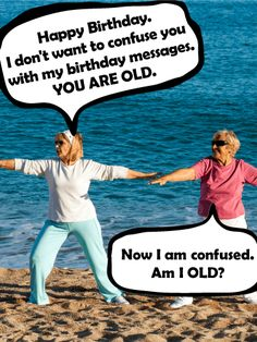 Send Free Am I Old? Funny Birthday Card to Loved Ones on Birthday & Greeting Cards by Davia. It's free, and you also can use your own customized birthday calendar and birthday reminders. Happy Birthday Quotes For Friends, Birthday Wishes Funny, Card Birthday, Birthday Board, Birthday Messages, Birthday Greeting Cards, Happy Birthday Cards, Birthday Greetings, Another Year Older