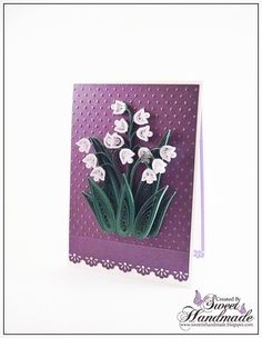 Lily of the valley Quilling Birthday Cards, Quilling Cards, Paper Quilling Flowers, Diy And Crafts, Paper Crafts, Punch Art, Lily Of The Valley, Cool Cards, Spring Flowers