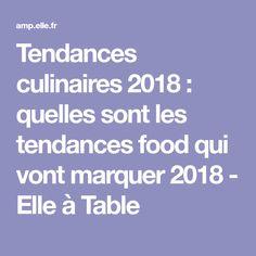 Tendances culinaires 2018 : quelles sont les tendances food qui vont marquer 2018 - Elle à Table