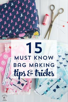 15 must know bag making tips and tricks. Lots of great tips and simple things to do to get great results when you are sewing bags and purses!
