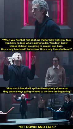 """When the Twelfth Doctor gave this passionate speech against war during The Zygon Invasion. 20 """"Doctor Who"""" Moments That People Say Have Helped Them Geeks, Face Of Boe, Michael Gambon, Twelfth Doctor, Doctor Who Quotes, Amy Pond, Don't Blink, Favim, Dr Who"""