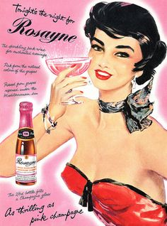 Rosayne Sparkling Wine Pin-Up Girl - Mad Men Art: The Vintage Advertisement Art Collection Retro Ads, Vintage Advertisements, 1950s Advertising, 1950s Ads, Advertising Archives, Retro Food, Advertising Poster, Pinup Art, Pyrex
