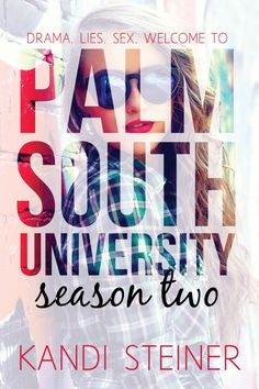 Cover Reveal:: Palm South University Season Two by Kandi Steiner