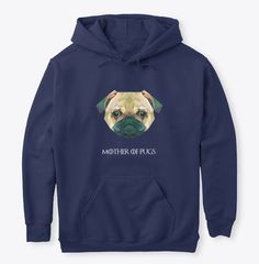 Discover Pugs' Mother T-Shirt from Laven's, a custom product made just for you by Teespring. - This cotton product is made for pug. Blue Hoodie, Pugs, Hoodies, Nice, Create, People, Blog, T Shirt, Clothes