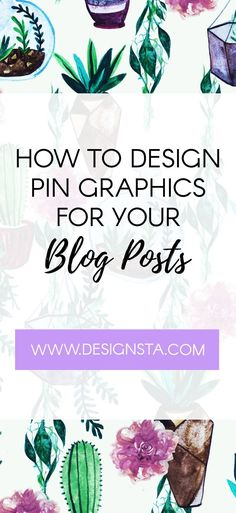 Find out how to create your own pin graphics quick and easy using Designsta, an online graphic design platform. Here I have used one of the hand-painted cactus and succulent backgrounds! If you're a entrepreneur, business owner, blogger, creative then check out this blog post about how you can create your own graphics with no design skill needed.