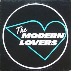 Jonathan Richman & The Modern Lovers The Modern Lovers - 180 Gram - Sealed US vinyl LP album (LP record) Jonathan Richman, Cgi, Woody, The Modern Lovers, Proto Punk, I Love You Means, Colani, Astral Plane, Audio