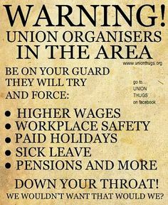Unions expect Fair Liveable Wages.. NOT SLAVE WAGES!