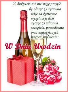 Kartka pod tytułem W Dniu Urodzin Spring Flowers Images, Peugeot 407, Birthday Wishes, Happy Birthday, Fb Quote, Autumn Art, Whiskey Bottle, Projects To Try, Birthdays