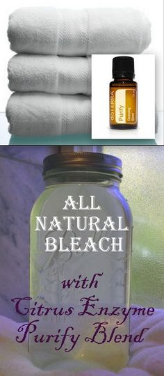 Use 3 to 4 drops of doTERRA Purify in bath water instead of BLEACH. Purify Cleansing Blend consists of: Lemon, Lime, Pine, Citronella, Melaleuca and Cilantro. Your body and your planet will thank you! How to Make Your All Natural Bleach In a half gallon mason jar: 1 cup Hydrogen Peroxide 1/2 cup Citrus Enzyme Cleaner (for recipe and it's many uses!) 8 cups water 6 drops doTERRA