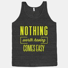 We all know you have to work hard to get the results you want at the gym, but sometimes we all get lazy and need reminding! Keep yourself and your gym buds motivated with this Nothing Worth Having Comes Easy athletic black tank! #tee #tank #athletic #fitspo #fitspiration #nothing #comeseasy #easy #gym #workout #exercise #fitness