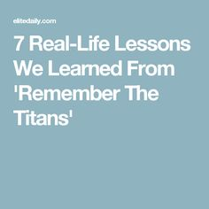7 Real-Life Lessons We Learned From 'Remember The Titans'
