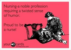 Funny Ecards For Nurses | Funny Nurses Week Ecard: Nursing-a noble profession requiring a ...