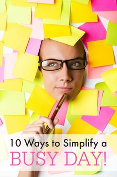 How to simplify a busy day! 10 Ways to Simplify Your Day with these Tips and Tricks to stay on task and organized!
