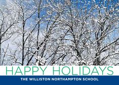 Happy Holidays from The Williston Northampton School!