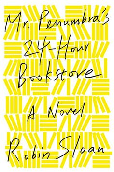 Mr. Penumbra's 24-Hour Bookstore by Robin Sloan #thelibrarianstoolbox #librarylife #books #bookreview #review #reading #adultlit Don't forget to follow!