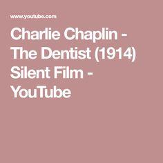 Charlie Chaplin - The Dentist (1914) Silent Film - YouTube Charlie Chaplin, Silent Film, Youtube, Youtubers, Youtube Movies
