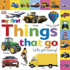 Tabbed Board Books: My First Things That Go: Let's Get Moving! (Tab Board Books) by DK Publishing Dk Publishing, First Language, Get Moving, Language Development, Early Learning, Book Activities, Book Format, Early Childhood, The One