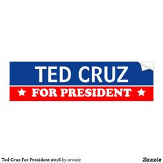 Ted Cruz For President 2016 Bumper Sticker #tedcruz #tedcruzforpresident #cruz