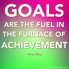 """""""GOALS are the fuel in the furnace of achievement."""" ~Tracy #quote #fitness #workout #goals #determined #focused #noexcuses #eatcleantraindirty #sweat #muscles #flex #fitfam #fun #follow #motivation #inspiration #success #cardio #abs #summer #body #bootcamp #fitnessmodel #diet #nutrition #quoteoftheday"""
