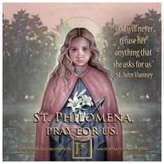 Philomena known as the wonder-worker, for her miraculous intercession Pray for Us Catholic Doctrine, Catholic Religion, Catholic Prayers, Catholic Saints, Christianity, Roman Catholic, Happy Feast Day, Inspirational Catholic Quotes, Religious Quotes