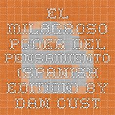 El milagroso poder del pensamiento (Spanish Edition) by Dan Custer Ebook(PDF) EPUB Free Download ~ Download Paid E-Books For Free