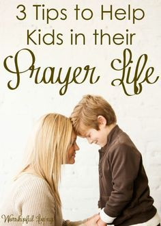 Communication is a vital part of any relationship - and our relationship with God is no different. Prayer is the way we communicate to Him. This is such an important practice to teach our children. These three tips will help your children in their prayer life.
