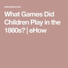 What Games Did Children Play in