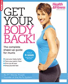'Get Your Body Back' | by Wendy Powell of MuTu System, book commissioned by Health + Fitness magazine now available!