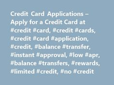 Credit Card Applications – Apply for a Credit Card at #credit #card, #credit #cards, #credit #card #application, #credit, #balance #transfer, #instant #approval, #low #apr, #balance #transfers, #rewards, #limited #credit, #no #credit http://england.nef2.com/credit-card-applications-apply-for-a-credit-card-at-credit-card-credit-cards-credit-card-application-credit-balance-transfer-instant-approval-low-apr-balance-transfers-rewar/  # Credit Card Applications Online June 02, 2017 : Cash and is…