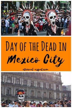 All the things you want to know about Day of the Dead in Mexico City.