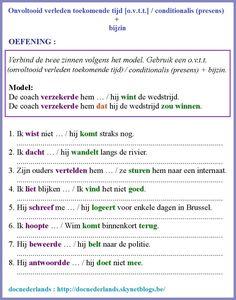 OEFENING : Verbind de twee zinnen volgens het model. Gebruik een o.v.t.t. (onvoltooid verleden toekomende tijd)/ conditionalis (presens) in de bijzin. + OPLOSSINGEN : http://docnederlands.skynetblogs.be/archive/2017/03/13/exercice-grammatical-onvoltooid-verleden-toekomende-tijd-o-v-8709556.html